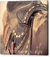 It's The Way You Ride The Trail Dale Evans Quote Canvas Print