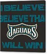Jacksonville Jaguars I Believe Canvas Print