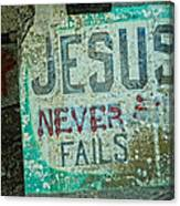Jesus Never Fails Canvas Print