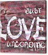 Just Love Unconditional  Canvas Print