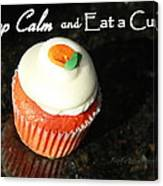 Keep Calm And Eat A Cupcake Canvas Print