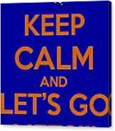 Keep Calm And Lets Go Mets Canvas Print