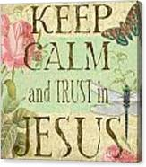 Keep Calm-trust In Jesus-3 Canvas Print