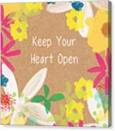 Keep Your Heart Open Canvas Print