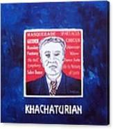 Khachaturian Canvas Print