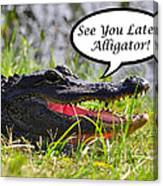 Later Alligator Greeting Card Canvas Print