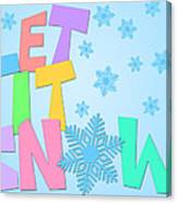 Let It Snow Freehand Drawn Text With Snowflakes Color Canvas Print