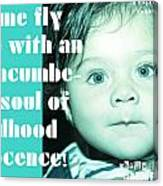 Let Me Fly With An Unencumbered Soul Of Childhood Innocence Canvas Print
