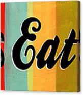 Let's Eat This Canvas Print