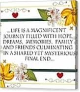Life Is A Magnificent Journey Canvas Print