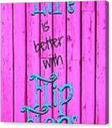 Life Is Better With Flip Flops Canvas Print