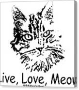 Live Love Meow Canvas Print