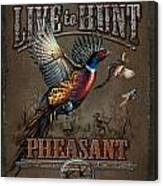 Live To Hunt Pheasants Canvas Print