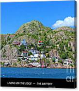 Living On The Edge -- The Battery - St. John's Nl Canvas Print