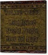 Long Haired Freaky People Need Not Apply Canvas Print