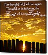 Lord Will Be My Light Micah 7 Canvas Print