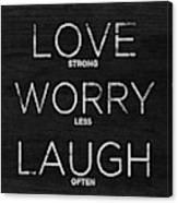 Love, Worry, Laugh (shine Bright) Canvas Print