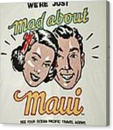 Mad About Maui Canvas Print