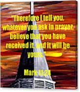 Mark 11 24  Canvas Print