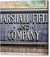 Marshall Field And Company Sign In Chicago Canvas Print