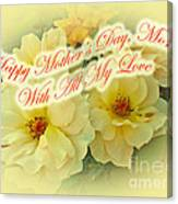 Mother's Day Card - Yellow Roses Canvas Print