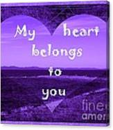 My Heart Belongs To You Canvas Print