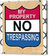 My Property No Trespassing Sign Canvas Print