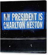 My President Is Charlton Heston Decal Vehicle Window Black Canyon City Arizona  2004 Canvas Print