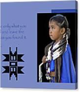 Native American Saying Canvas Print