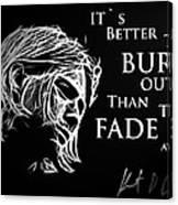 Never Fade Away Canvas Print