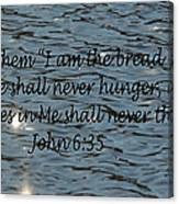 Never Thirst   John 6 35 Canvas Print
