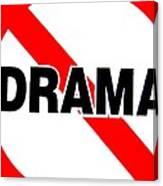 No Drama Canvas Print