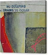 No Dumping - Drains To Ocean No 2 Canvas Print