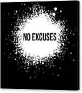 No Excuses Poster Black  Canvas Print