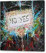 No Yes Canvas Print