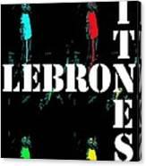 Now Witness Lebron James Canvas Print