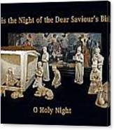 O Holy Night... It Is The Night Of The Dear Saviour's Birth  Canvas Print