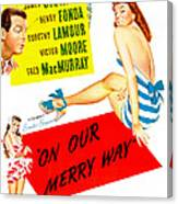 On Our Merry Way, Us Poster, Dorothy Canvas Print