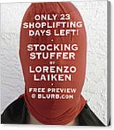 Only 23 Shoplifting Days Left Canvas Print