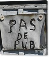 Pas De Pub Canvas Print