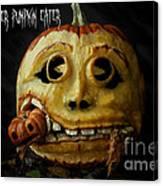 Peter Peter Pumpkin Eater Canvas Print