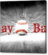 Play Ball 2 Canvas Print