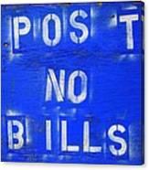 Post No Bills Canvas Print