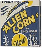 Poster For Wpa Production Of Alien Corn Canvas Print