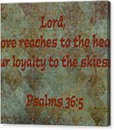 Psalms 36 Verse 5 Canvas Print