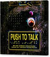 Push To Talk Canvas Print
