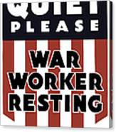 Quiet Please - War Worker Resting  Canvas Print