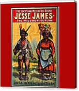 Racist Poster For Jesse James Theatrical Presentation No Location Or Date-2013  Canvas Print