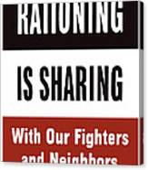 Rationing Is Sharing - Ww2 Canvas Print