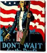 Recruiting Poster - Ww1 - Don't Wait For The Draft Canvas Print